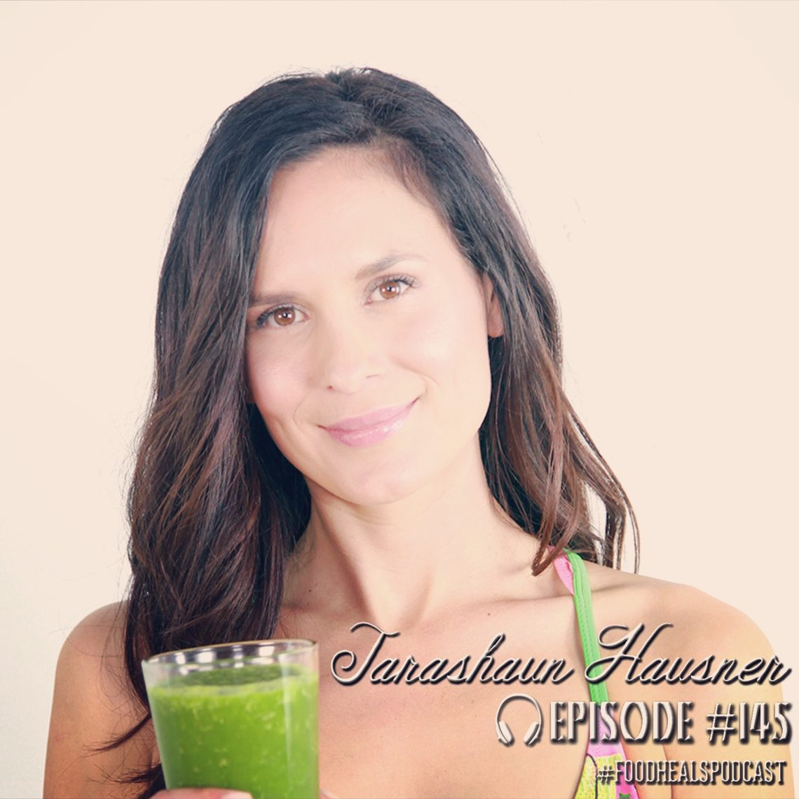 Tarashaun Hausner on The Food Heals Podcast