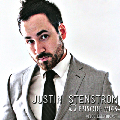 Justin Stenstrom on The Food Heals Podcast