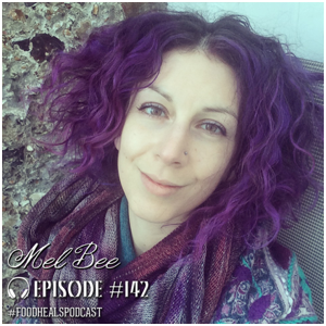 Mel Bee, Interviewed on The Food Heals Podcast