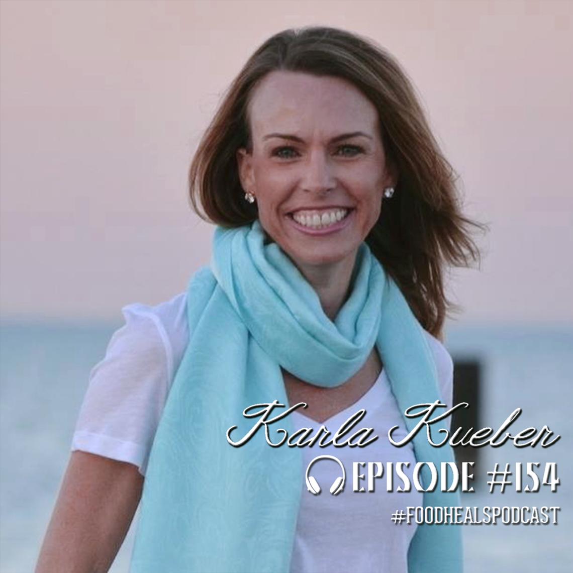 Karla Kueber on the Food Heals Podcast.