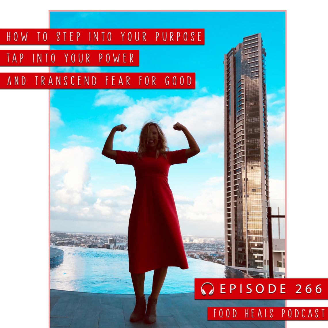 Food Heals Podcast Episode 266: Allison Melody's Story: How to Step Into Your Purpose, Tap Into Your Power and Transcend Fear For Good