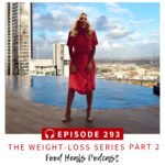 293: The Weight-Loss Series Part 2: Juicing, Affirmations, and Self-Love
