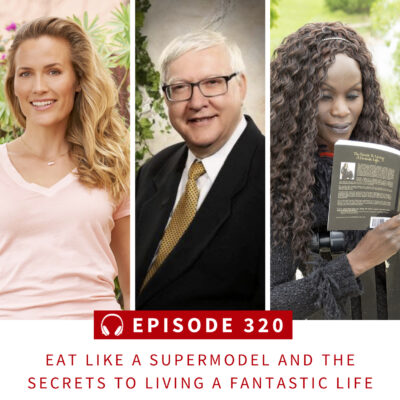 Eat Like a Supermodel and The Secrets to Living a Fantastic Life
