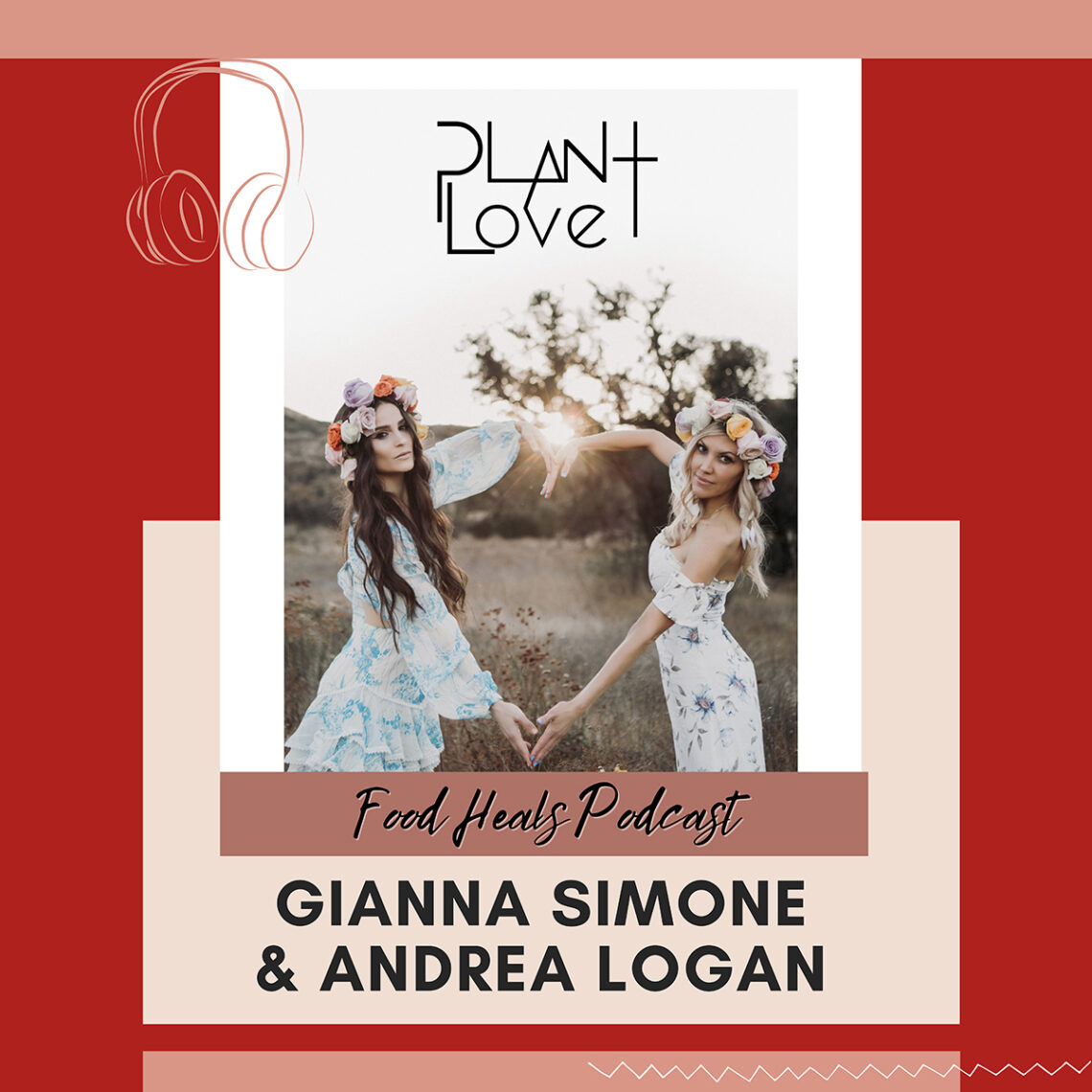 Plant Love: The Story of Two Hollywood Starlets who Found God, Spirituality, and Veganism