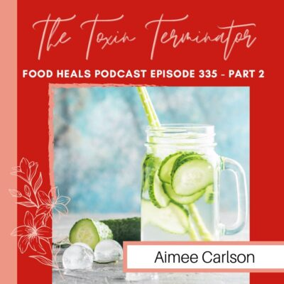 335: Detox 101: Top Ways to Detox Your Minday, Body, and Household